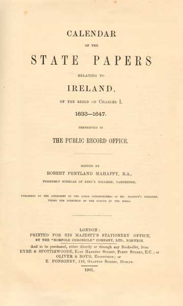 Calendar of State Papers relating to Ireland preserved in the Public Record Office 1625-1670 at Whyte's Auctions