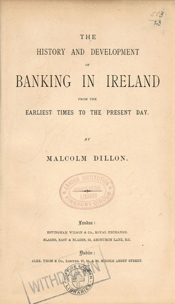 1889: The History and Development of Banking in Ireland by Malcolm Dillon at Whyte's Auctions
