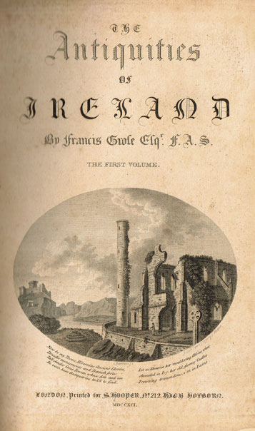 1791: Francis Grose The Antiquities of Ireland  